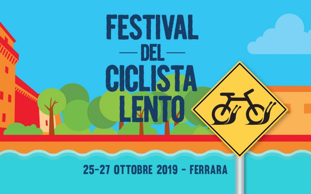 Dal 26 al 27 ottobre – Festival del Ciclista Lento 2019, a Ferrara la bici è un piacere slow